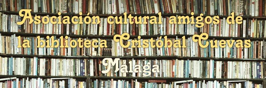 ASOCIACIÓN CULTURAL AMIGOS DE LA BIBLIOTECA CRISTÓBAL CUEVAS MÁLAGA.