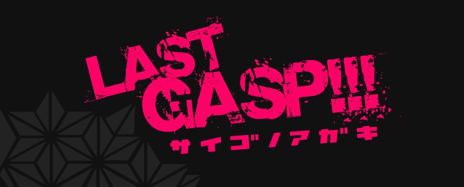Last Gasp!!!