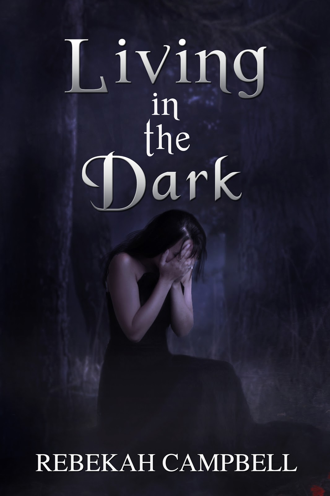 Living in the Dark by Rebekah Campbell