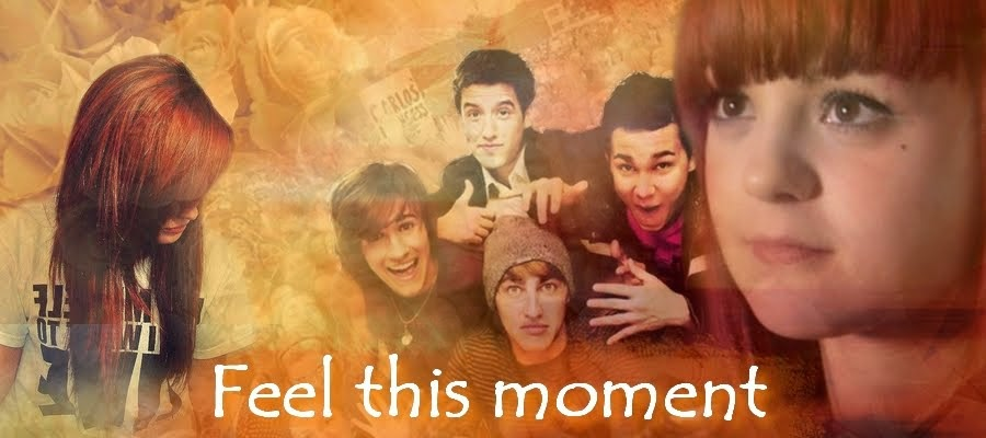 ♥♥♥♥Feel this moment♥♥♥♥