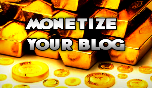 Monetize Your Blog !