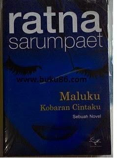 Novel Maluku Kobaran Cintaku by Ratna Sarumpaet