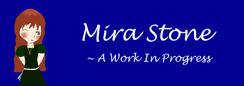 Mira Stone  - A Work In Progress