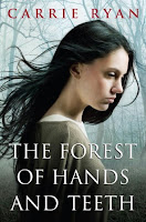 Forest of Hands and Teeth Carrie Ryan book cover
