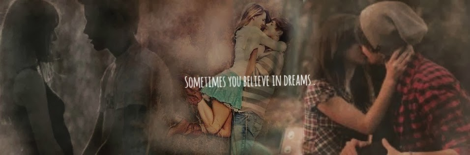 Sometimes you believe in dreams
