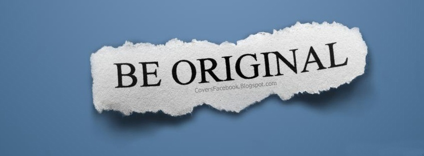 Be Original Facebook Timeline Covers, FB Profile Cover