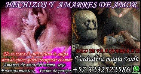 HECHIZOS Y AMARRES DE AMOR GARANTIZADOS, CONSULTA GRATIS