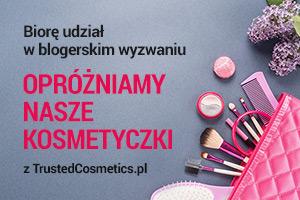 Opróżniamy kosmetyczki - wyzwanie z TrustedCosmetics.pl