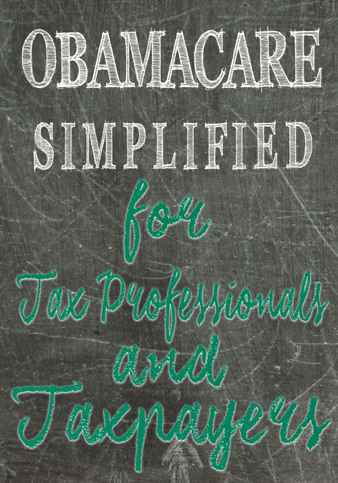 Obamacare Simplified for Tax Professionals and Taxpayers