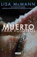 http://laduermeveladelvisionario.blogspot.com.es/2013/05/muerto-para-vosotros-de-lisa-mcmann.html