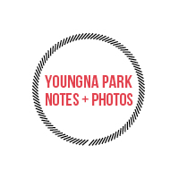 youngna park: notes + photos