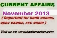 Current Affairs November month 2013 , november Month Current Affairs ,Current affairs november 2013 pdf download , current affairs november 2013 for bank exams