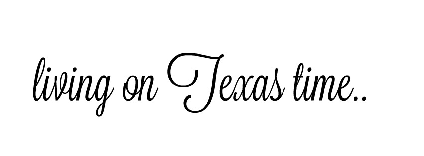 Living on Texas Time