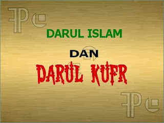 Darul Islam dan Darul Kufr