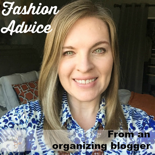 Fashion Advice from an Organizing Blogger :: OrganizingMadeFun.com