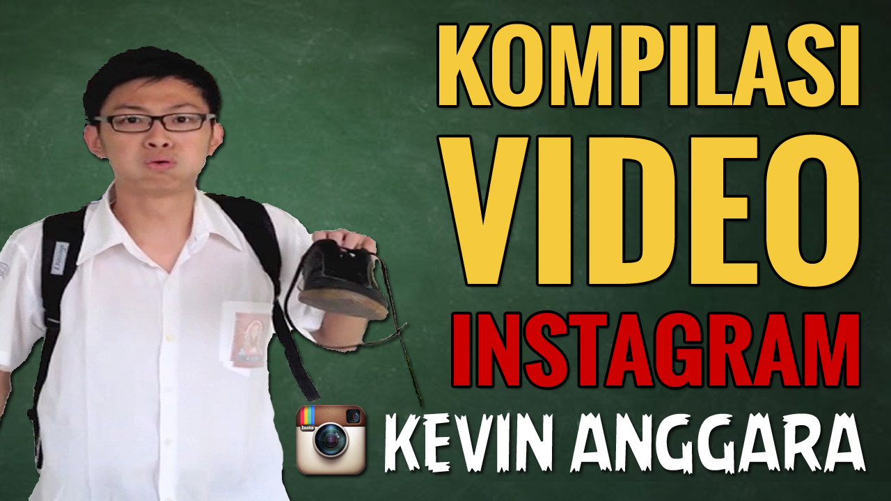 Kompilasi Video Instagram @kevinchocs