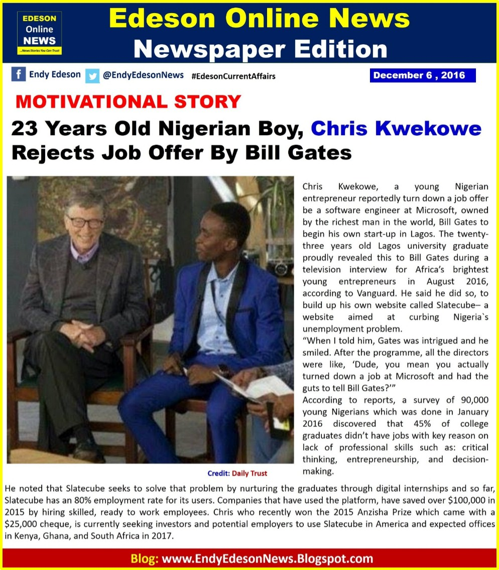 edeson online news years old ian boy chris kwekowe chris kwekowe a young ian entrepreneur reportedly turn down a job offer be a software engineer at microsoft owned by the richest man in the world