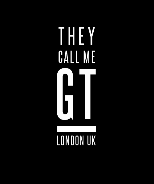 THEY CALL ME GT