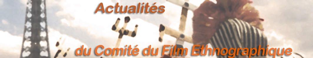 Actualités du Comité du Film Ethnographique