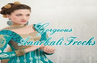 Gorgeous Anarkali Frocks