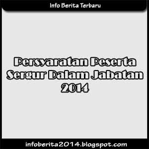 Persyaratan Peserta Sergur Dalam Jabatan 2014