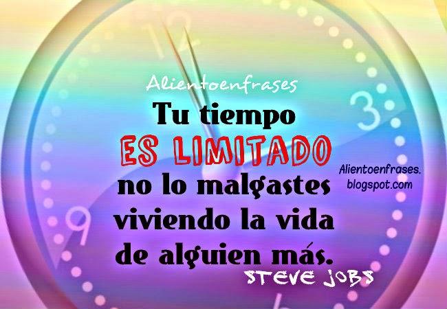 Tu tiempo es Limitado, no lo malgastes. Steve Jobs. Frases Famosas.  Frases de aliento, imágenes con frases de motivación y ánimo. palabras para pensar de famosos.