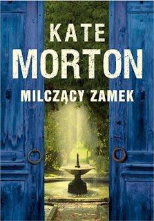 Kate Morton. Milczący zamek.