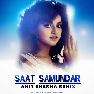 Saat Samundar Paar Remix- Amit Sharma