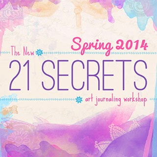 21 Secrets 2014 ~ art journaling workshop