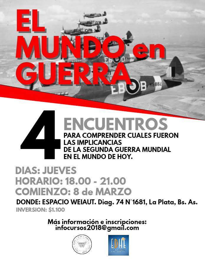 """Curso """"El Mundo en Guerra"""" edición La Plata"""