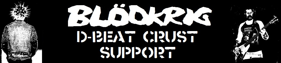 (A)  BLÖDKRIG // D-Beat Crust Support  (E)