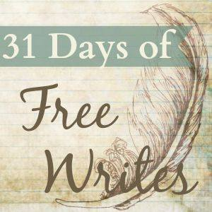 "31 Days of ""Free Writes"""