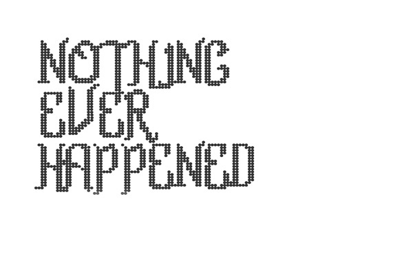 nothing ever happened