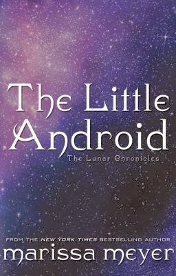 The Little Android by Marissa Meyer