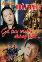 Liveshow Hoài Linh 6: Gã Lưu Manh và Chàng Khờ