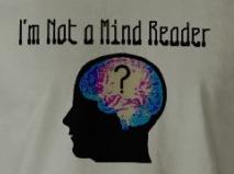 I'm not a mind reader