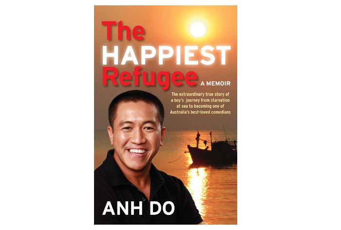 the happiest refugee by anh do The laugh-out-loud, reach-for-your-hanky story of one of australia's best-loved comediansanh do nearly didn't make it to australia his entire family came close to.