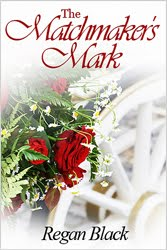 The Matchmaker&#39;s Mark by Regan Black - Sponsored Book