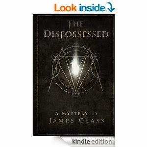 http://www.amazon.com/Dispossessed-Metatron-Mysteries-James-Glass-ebook/dp/B00IDBKQZ2/ref=la_B009K6RSG4_1_3_title_0_main?s=books&ie=UTF8&qid=1392485444&sr=1-3