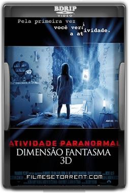 Atividade Paranormal - Dimensão Fantasma Torrent Dublado