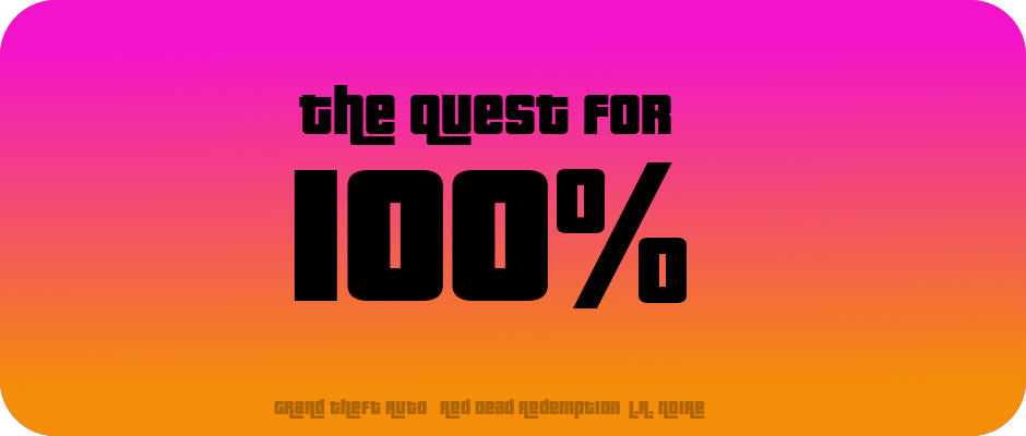 The Quest for 100%