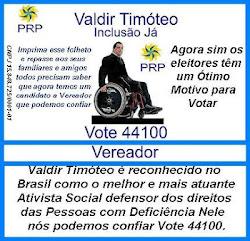 PARA VEREADOR VALDIR TIMOTEO 44100,MELHOR NÃO TEM!!!
