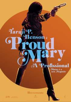 Proud Mary: A Profissional Torrent - BluRay 720p/1080p Dual Áudio