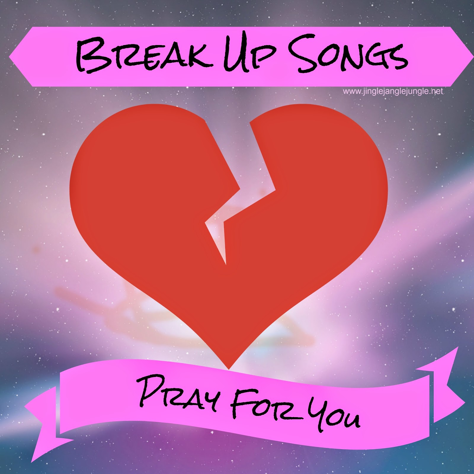 Break Up Songs: Pray For You http://www.jinglejanglejungle.net/2015/02/break-up-pray.html #BreakUpSongs