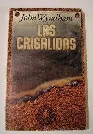 """""""Las crisálidas"""" - John Wyndham."""