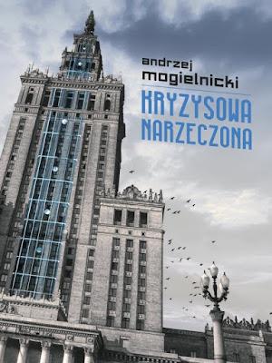 """""""Kryzysowa narzeczona"""" – Andrzej Mogielnicki"""