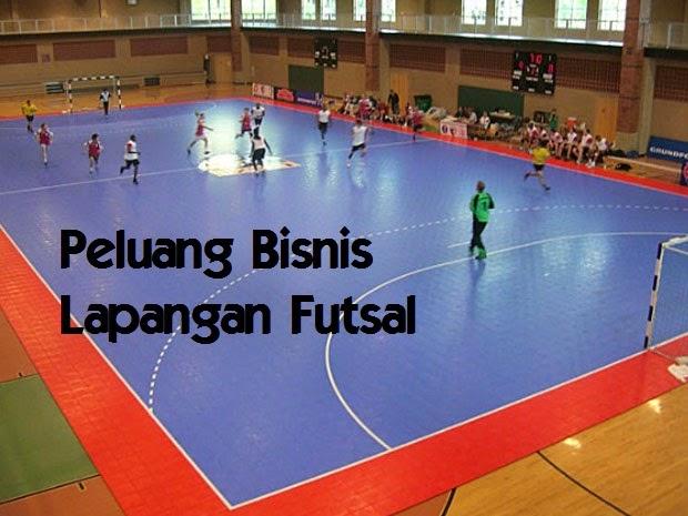 Peluang Usaha Bisnis Lapangan Futsal Di Pedesaan atau Perkotaan Peluang Usaha Bisnis Lapangan Futsal Di Pedesaan atau Perkotaan