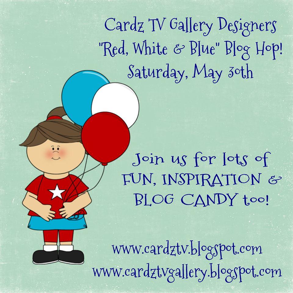 Cardz TV Red, White & Blue Blog Hop