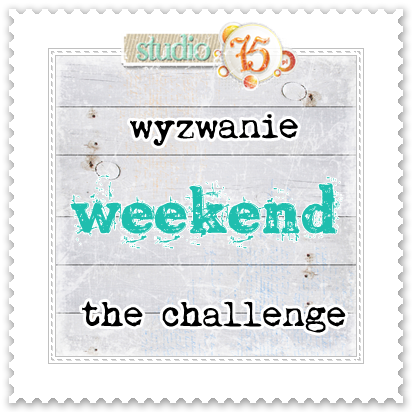 http://studio75pl.blogspot.ie/2015/02/wyzwanie-weekendowe-2-weekend-challenge.html