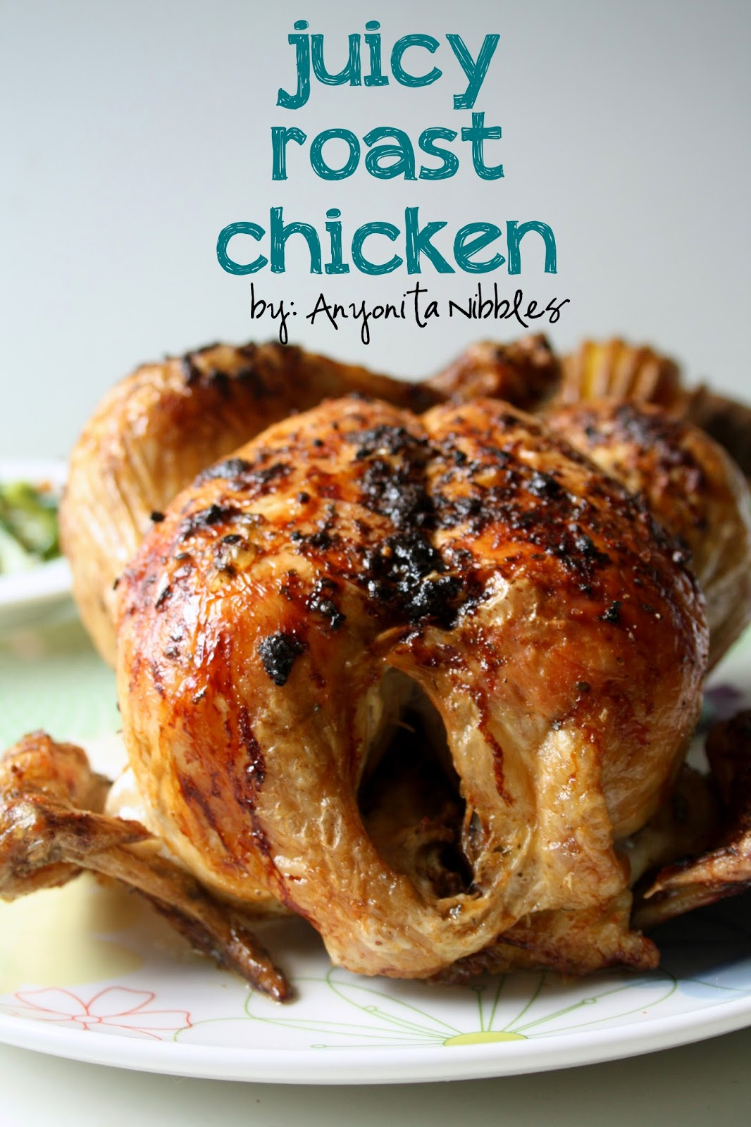 Juicy Roast Chicken for Mother's Day | Anyonita Nibbles